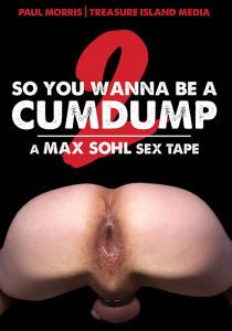 So You Wanna Be A Cumdump 2 DVD (S)