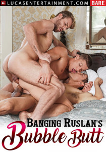 Banging Ruslan's Bubble Butt DVD